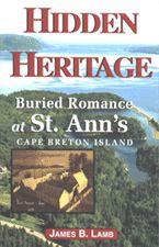 Hidden Heritage — Buried Romance at St. Ann's, Cape Breton Island