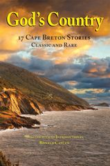 God's Country — 17 Cape Breton Stories, Classic and Rare