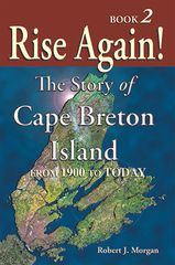 Rise Again! The Story of Cape Breton Island — BOOK TWO