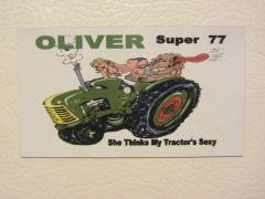 """OLIVER SUPER 77 """"SHE THINKS MY TRACTOR'S SEXY"""" Fridge/toolbox magnet"""