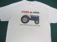 FORD 4000 LIVE, LAUGH, LOVE, TRACTOR TEE SHIRT