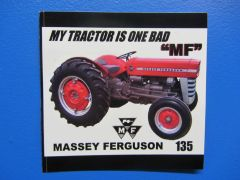 "MASSEY FERGUSON 135 ""MY TRACTOR IS ONE BAD MF"" Bumper sticker"