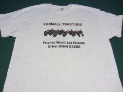 "FARMALL ""FRIENDS WON'T LET FRIENDS DRIVE JOHN DEERE"" TEE SHIRT"