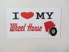 "WHEEL HORSE ""I LOVE MY WHEEL HORSE"" Fridge/toolbox magnet"