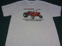 "ALLIS CHALMERS 185 ""FRIENDS WON'T LET FRIENDS DRIVE JD"" TEE SHIRT"