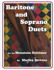 A. Baritone and Soprano Duets for the Mountain Dulcimer with CD