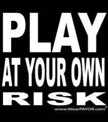 PLAY AT YOUR OWN RISK Hoody
