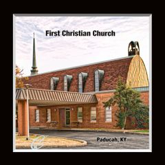 First Christian Church Paducah, Kentucky