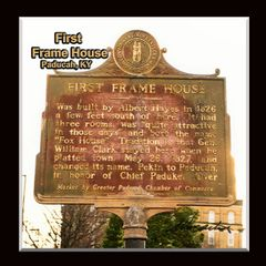 Historic Marker: #1052-2 First Frame House, Paducah, KY