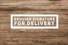 Require Signature for delivery.