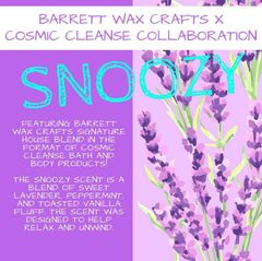 Cosmic Cleanse & Barrett Wax Crafts Snoozy Collaboration **Information Only** Actual preorder will take place on the Cosmic Cleanse website.