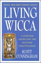Living Wicca - A Guide For The Solitary Practioner