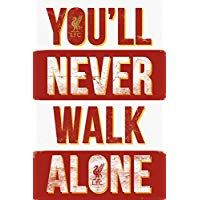 "Liverpool ""You'll Never Walk Alone"" Poster"