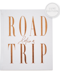 Life is a Road Trip - Luxe Edition