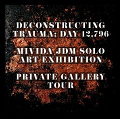 DECONSTRUCTING TRAUMA ART EXHIBITION PRIVATE GALLERY TOUR