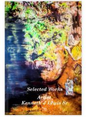 Selected Works of Artist Kenneth Lewis Sr Hard Cover