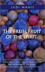 The Fresh Fruit of the Spirit: Experiencing the Effortless Refreshment of God (Black & White Version)