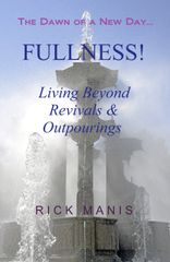 Fullness! Living Beyond Revivals & Outpourings