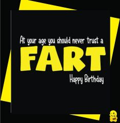 At your age don't trust a fart C350