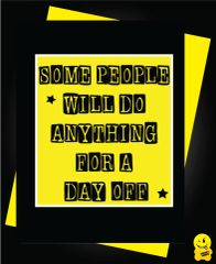 Get well card - Some people will do anything for a day off G11