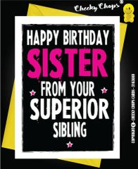 Birthday Card - Sister Superior Sibling - C9