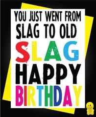 Funny Birthday Cards - OLD SLAG C220