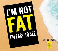 LARGE printed beach towel - I'm not fat - FREE P&P