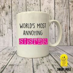 Rude Funny Mug World's most annoying sister Mug111