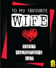 Happy Valentines Day to my Favourite Wife V78