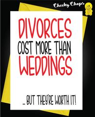 divorces cost more than weddings ... but they're worth it! D11