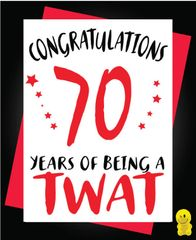 Funny Birthday Cards - 70th 70 years of being a twat C272