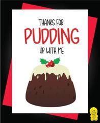 Funny Christmas Cards - Thanks For Pudding Up With Me XM117