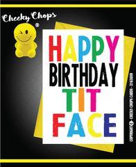 Happy Birthday Tit Face c948
