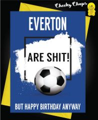 Everton are shit Birthday Card