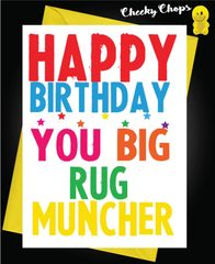 Birthday Card LGBT- You big rug muncher L11