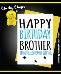 Cheeky Chops Cards - Birthday/Brother - Superior Sibling - C17