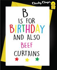 Birthday Card LGBT- B is for Beef Curtains L19