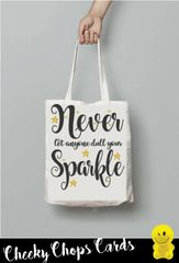 Funny Cheeky Chops Tote/Shopper/Bag/Gift - Never Let Anyone Dull Your Sparkle - TB24