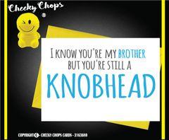 Birthday Brother Knobhead C168