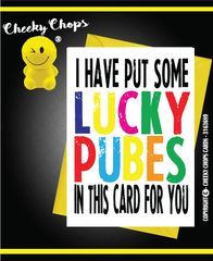 I HAVE PUT SOME LUCK PUBES IN THIS CARD FOR YOU - C962