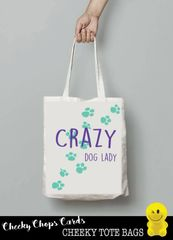 Funny Cheeky Chops Tote/Shopper/Bag/Gift - Crazy Dog Lady - TB09