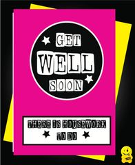 Get well card - Get well soon there is housework to do G8