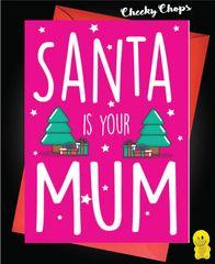 Santa is your Mum XM149