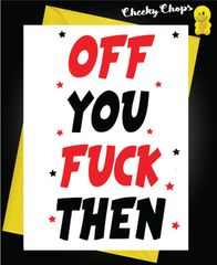 Off you fuck then - Rude leaving card N6