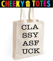 Cheeky Chops Tote Bag - Classy as Fuck - TB01