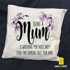 Cheeky Cushion Cover - Being a MUM - is whispering