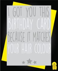 Funny Birthday Cards - GREY HAIR C222