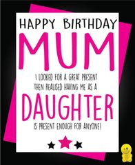 Funny Birthday Cards - Mum Present Daughter C247