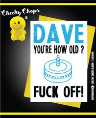 Personalised Birthday Card - HOW OLD - FUCK OFF - C928