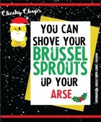 Christmas Card - Shove your sprouts XM59
